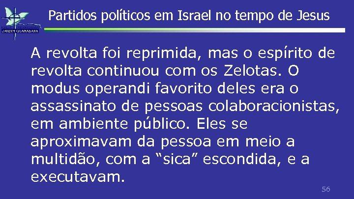 Partidos políticos em Israel no tempo de Jesus A revolta foi reprimida, mas o