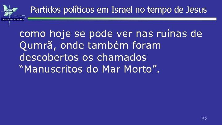 Partidos políticos em Israel no tempo de Jesus como hoje se pode ver nas