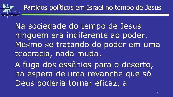 Partidos políticos em Israel no tempo de Jesus Na sociedade do tempo de Jesus
