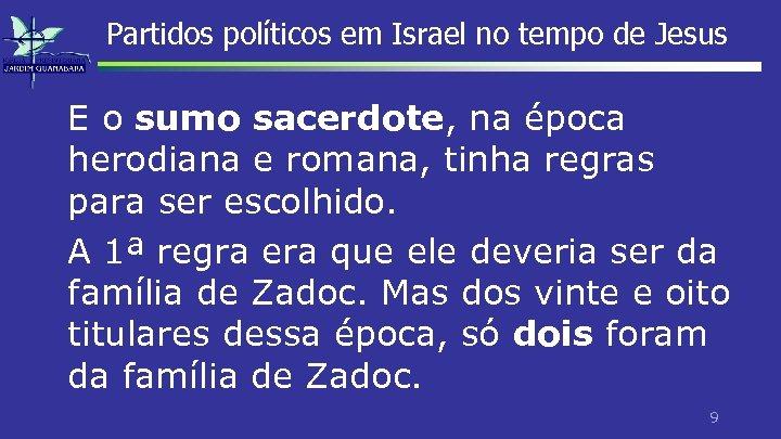 Partidos políticos em Israel no tempo de Jesus E o sumo sacerdote, na época