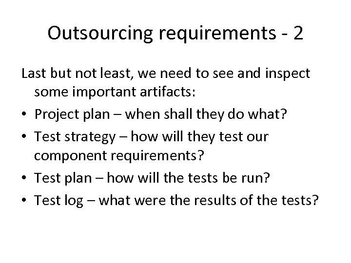 Outsourcing requirements - 2 Last but not least, we need to see and inspect
