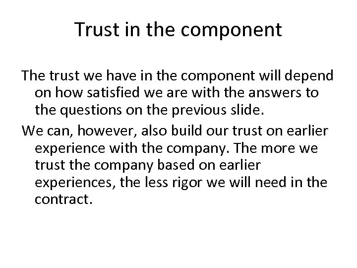 Trust in the component The trust we have in the component will depend on