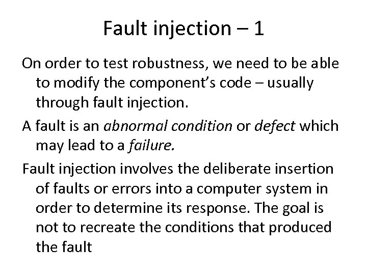 Fault injection – 1 On order to test robustness, we need to be able