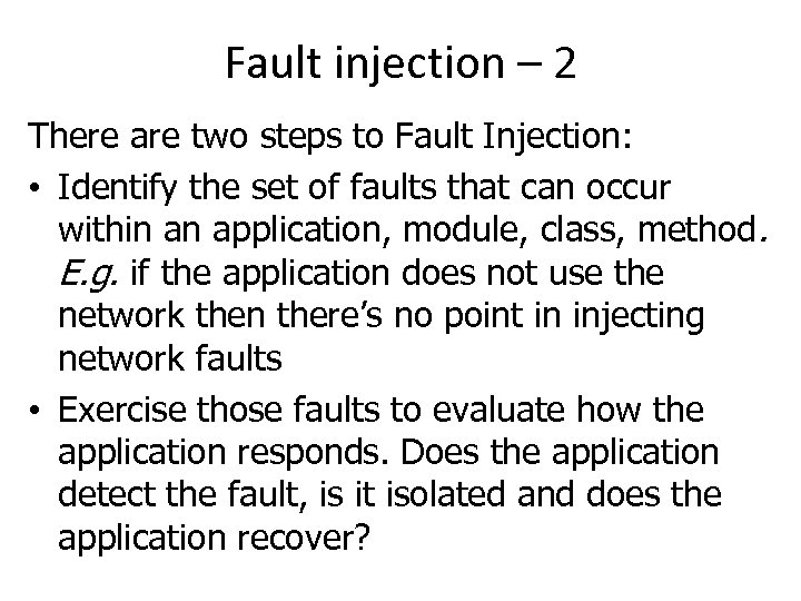 Fault injection – 2 There are two steps to Fault Injection: • Identify the