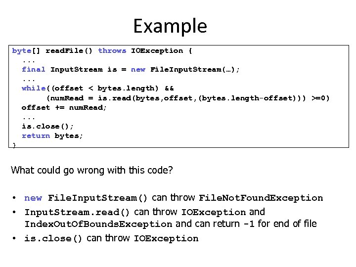 Example byte[] read. File() throws IOException {. . . final Input. Stream is =