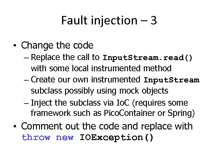 Fault injection – 3 • Change the code – Replace the call to Input.