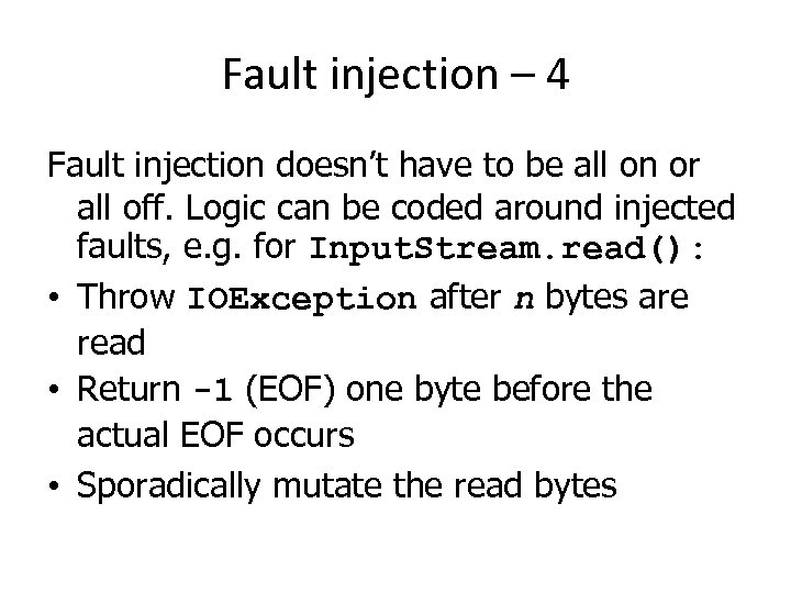 Fault injection – 4 Fault injection doesn't have to be all on or all