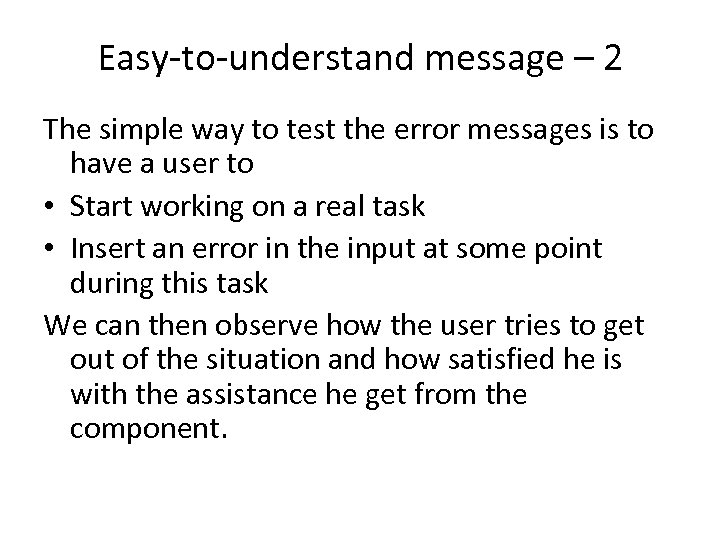 Easy-to-understand message – 2 The simple way to test the error messages is to