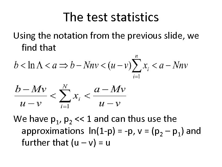 The test statistics Using the notation from the previous slide, we find that We