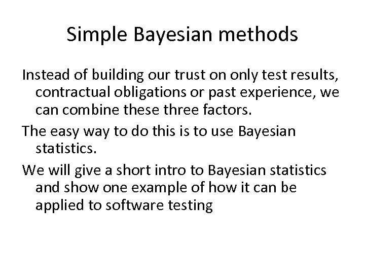 Simple Bayesian methods Instead of building our trust on only test results, contractual obligations
