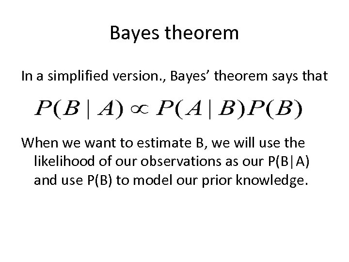 Bayes theorem In a simplified version. , Bayes' theorem says that When we want