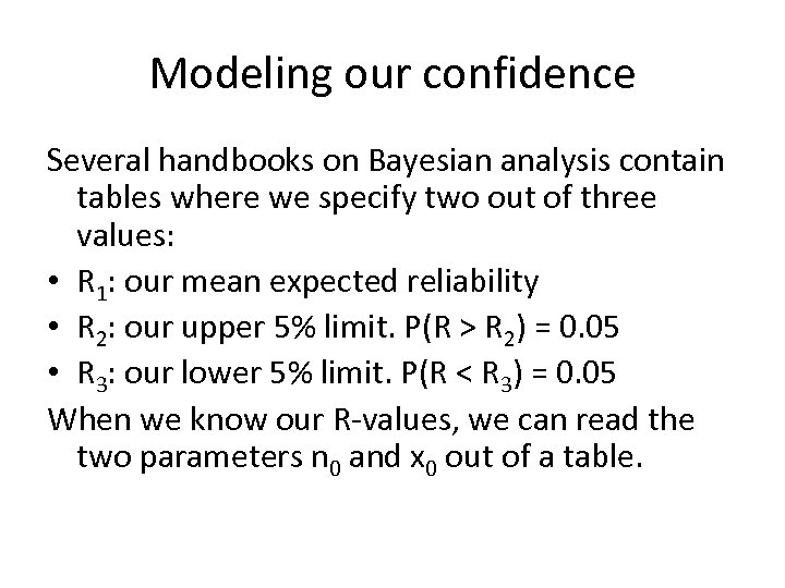 Modeling our confidence Several handbooks on Bayesian analysis contain tables where we specify two