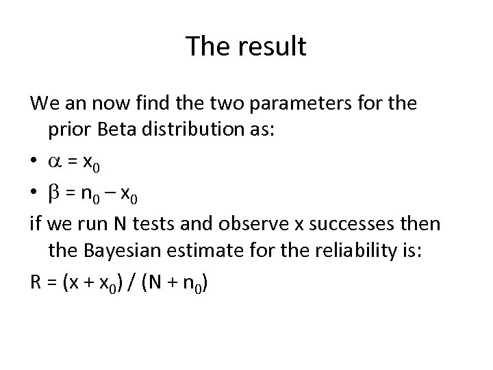 The result We an now find the two parameters for the prior Beta distribution