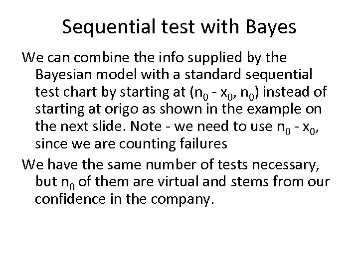 Sequential test with Bayes We can combine the info supplied by the Bayesian model