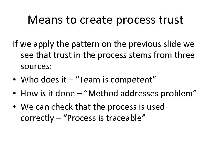 Means to create process trust If we apply the pattern on the previous slide