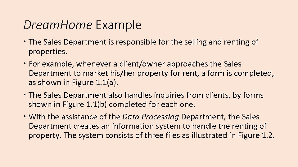 Dream. Home Example The Sales Department is responsible for the selling and renting of