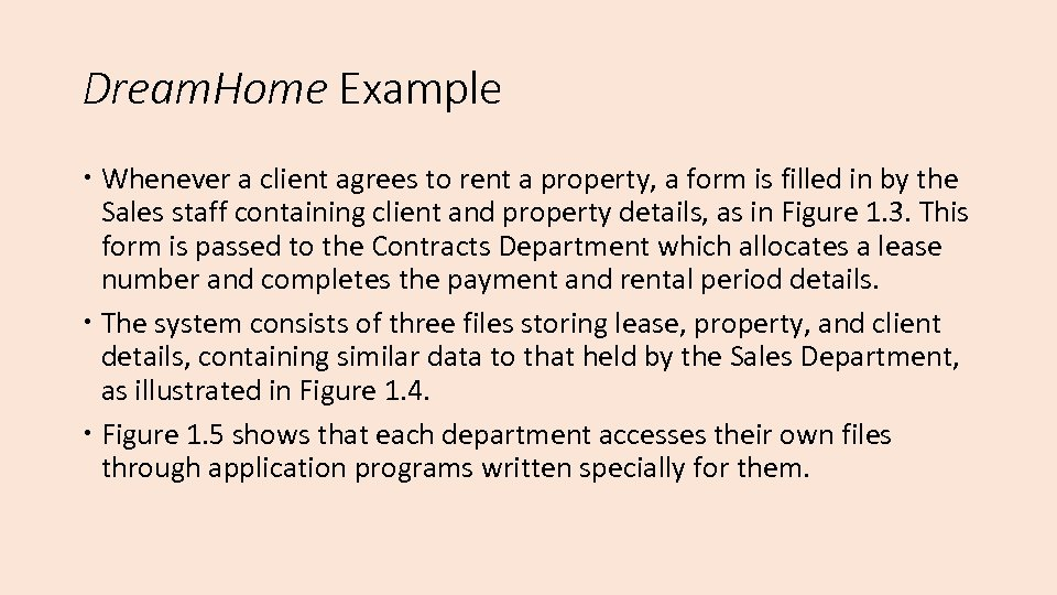 Dream. Home Example Whenever a client agrees to rent a property, a form is