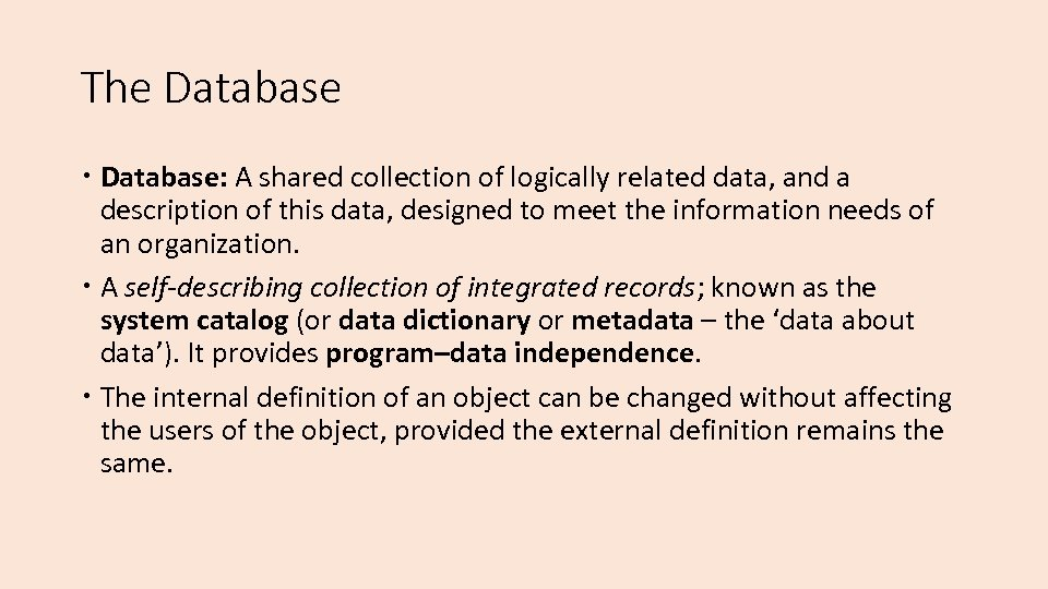 The Database: A shared collection of logically related data, and a description of this