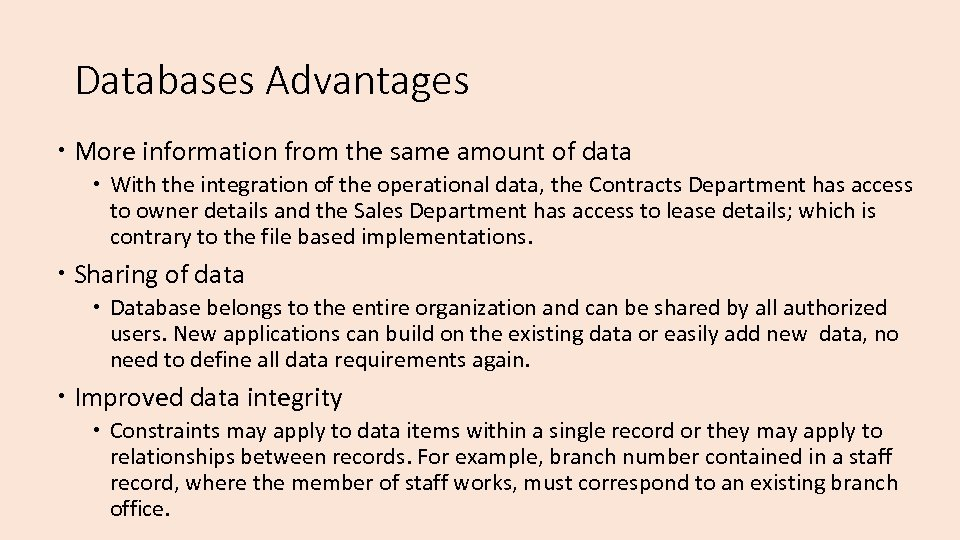 Databases Advantages More information from the same amount of data With the integration of