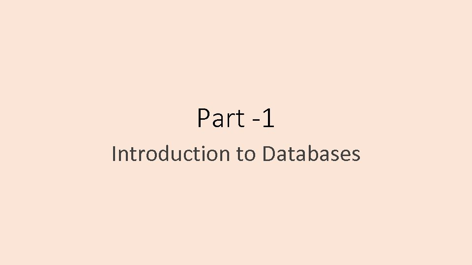 Part -1 Introduction to Databases