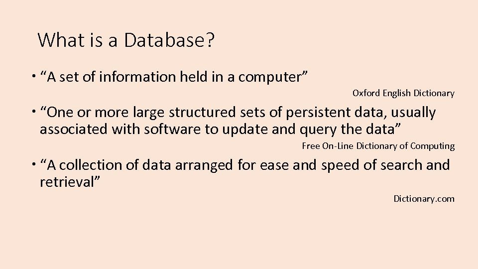 """What is a Database? """"A set of information held in a computer"""" Oxford English"""