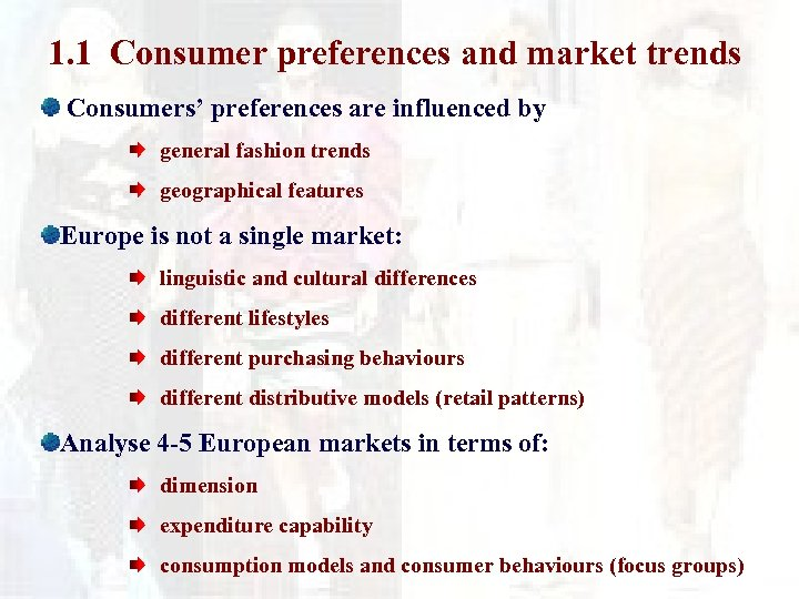 1. 1 Consumer preferences and market trends Consumers' preferences are influenced by general fashion