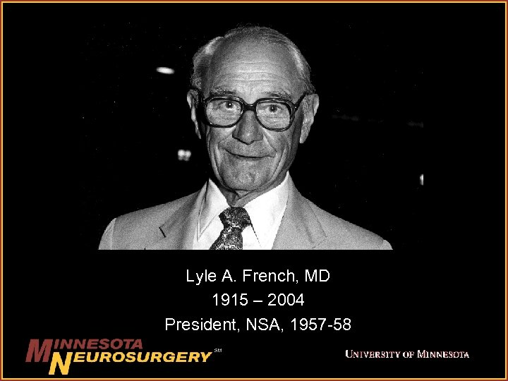 Lyle A. French, MD 1915 – 2004 President, NSA, 1957 -58