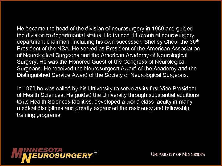 He became the head of the division of neurosurgery in 1960 and guided the