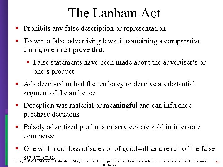 The Lanham Act § Prohibits any false description or representation § To win a
