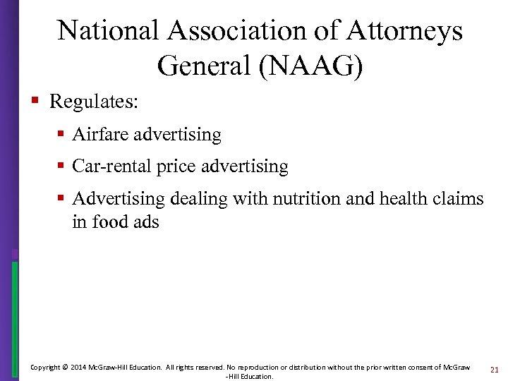 National Association of Attorneys General (NAAG) § Regulates: § Airfare advertising § Car-rental price