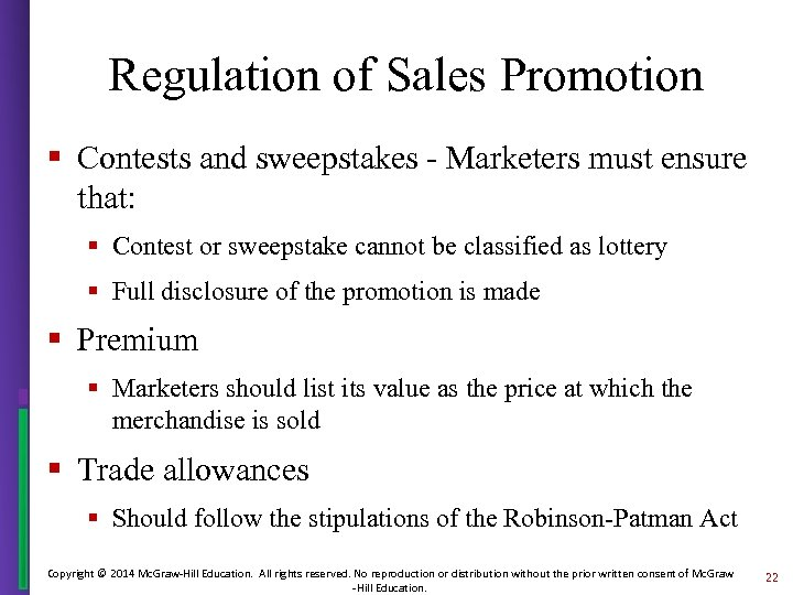 Regulation of Sales Promotion § Contests and sweepstakes - Marketers must ensure that: §