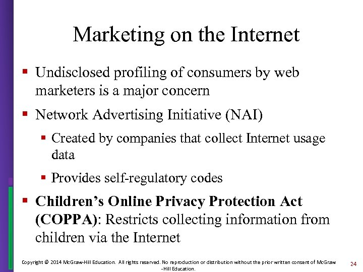 Marketing on the Internet § Undisclosed profiling of consumers by web marketers is a