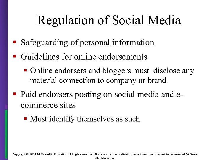 Regulation of Social Media § Safeguarding of personal information § Guidelines for online endorsements