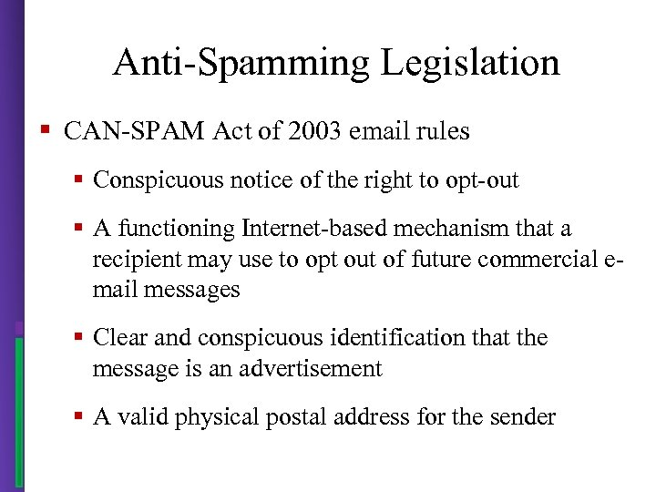 Anti-Spamming Legislation § CAN-SPAM Act of 2003 email rules § Conspicuous notice of the