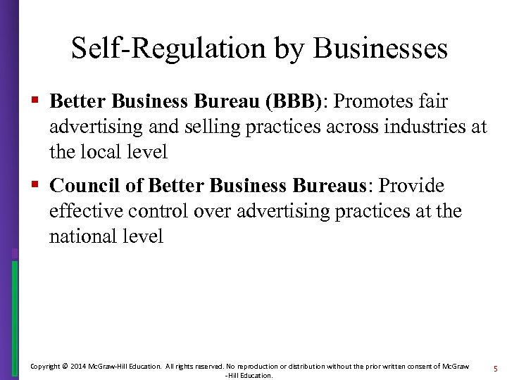 Self-Regulation by Businesses § Better Business Bureau (BBB): Promotes fair advertising and selling practices