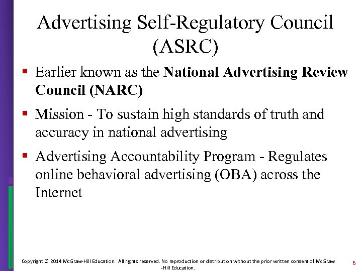 Advertising Self-Regulatory Council (ASRC) § Earlier known as the National Advertising Review Council (NARC)