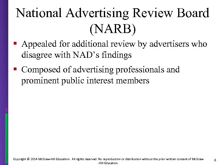 National Advertising Review Board (NARB) § Appealed for additional review by advertisers who disagree