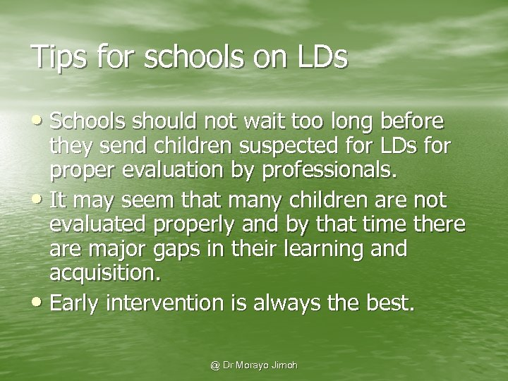 Tips for schools on LDs • Schools should not wait too long before they