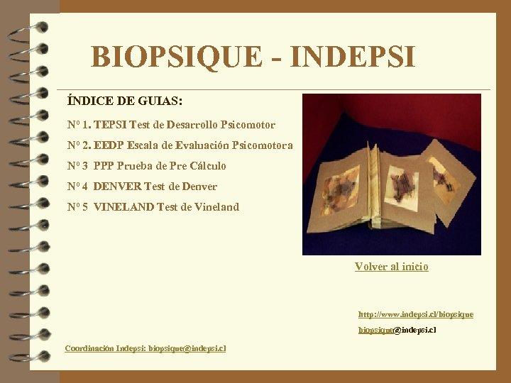 BIOPSIQUE - INDEPSI ÍNDICE DE GUIAS: Nº 1. TEPSI Test de Desarrollo Psicomotor Nº