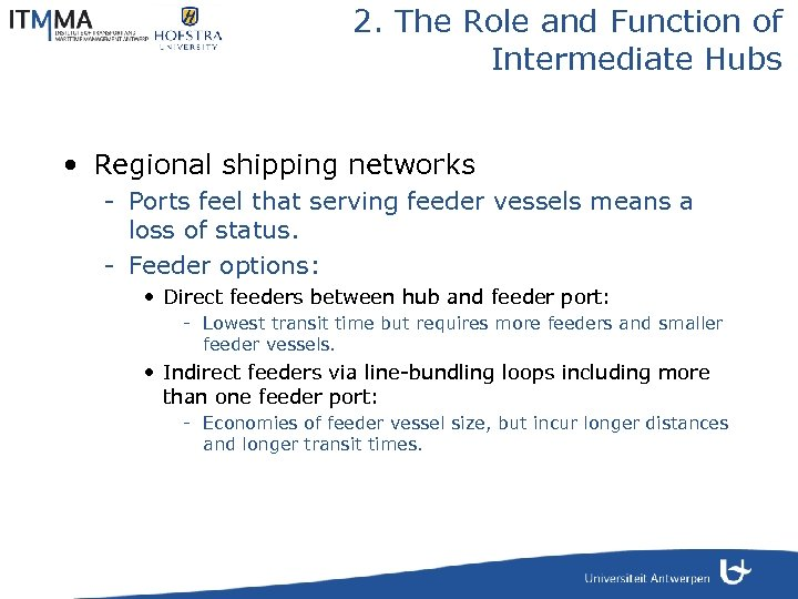 2. The Role and Function of Intermediate Hubs • Regional shipping networks - Ports