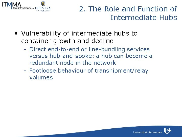 2. The Role and Function of Intermediate Hubs • Vulnerability of intermediate hubs to