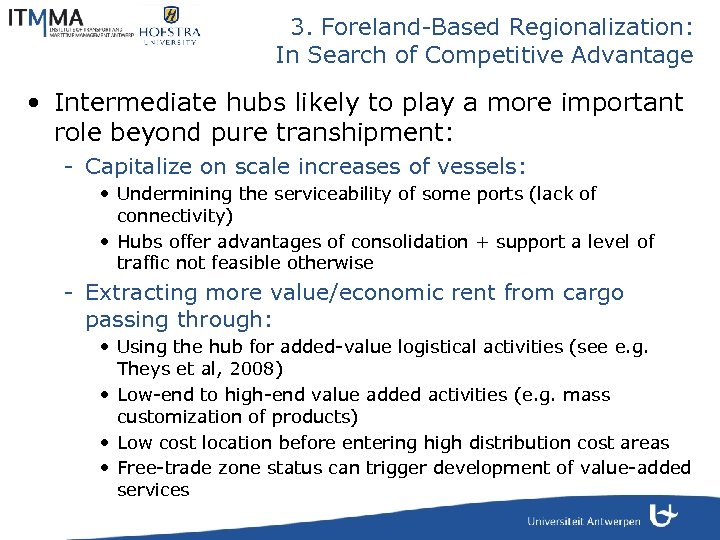 3. Foreland-Based Regionalization: In Search of Competitive Advantage • Intermediate hubs likely to play