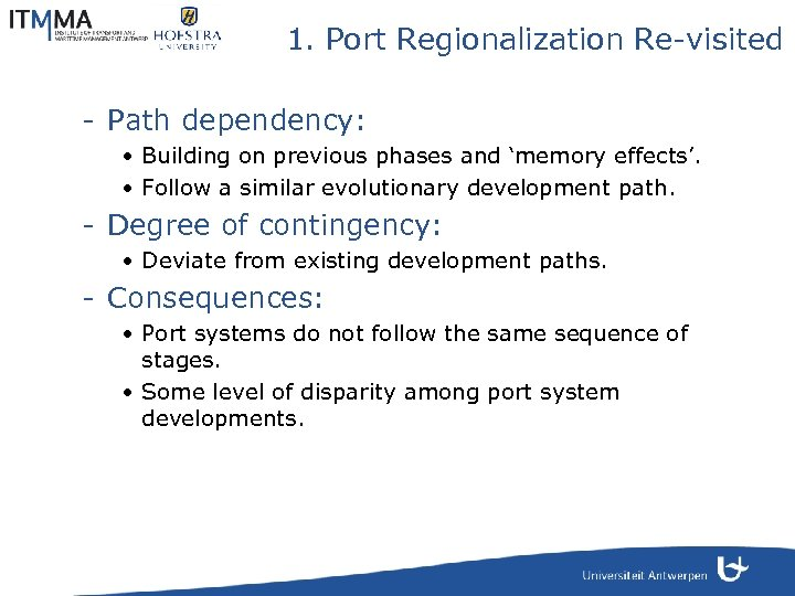 1. Port Regionalization Re-visited - Path dependency: • Building on previous phases and 'memory