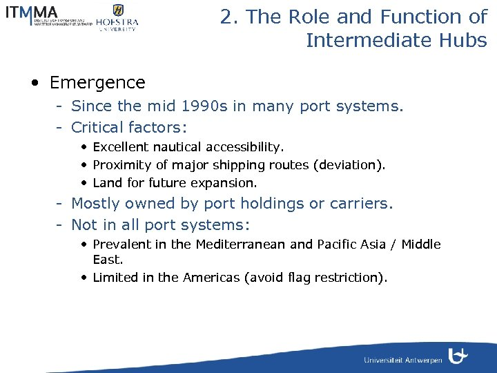 2. The Role and Function of Intermediate Hubs • Emergence - Since the mid