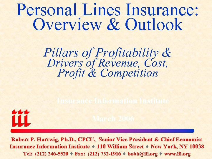 Personal Lines Insurance: Overview & Outlook Pillars of Profitability & Drivers of Revenue, Cost,