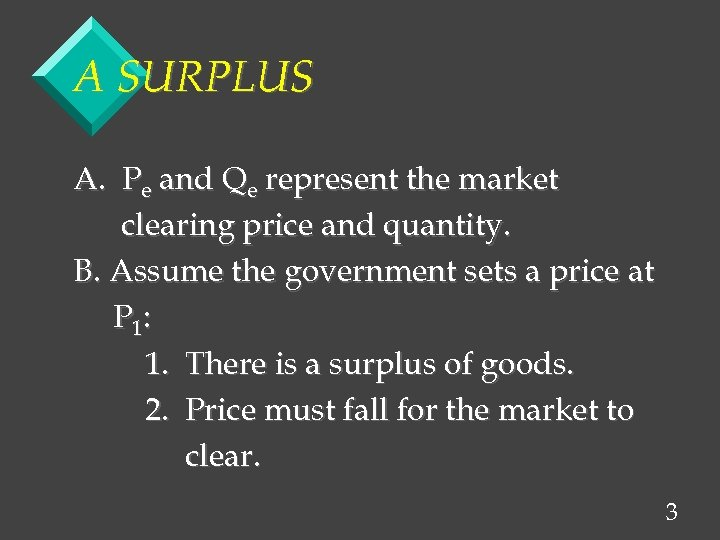 A SURPLUS A. Pe and Qe represent the market clearing price and quantity. B.
