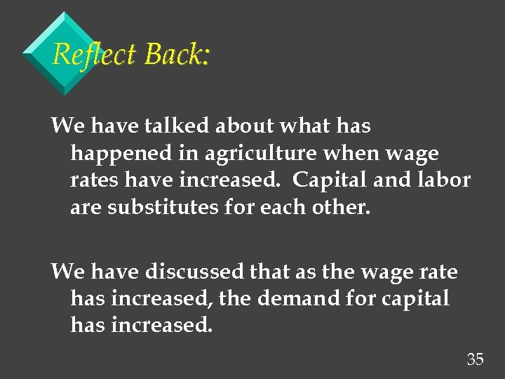 Reflect Back: We have talked about what has happened in agriculture when wage rates
