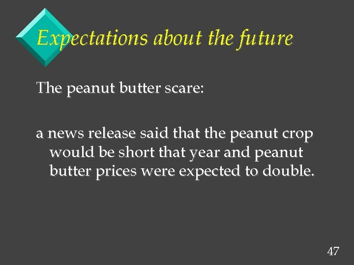 Expectations about the future The peanut butter scare: a news release said that the