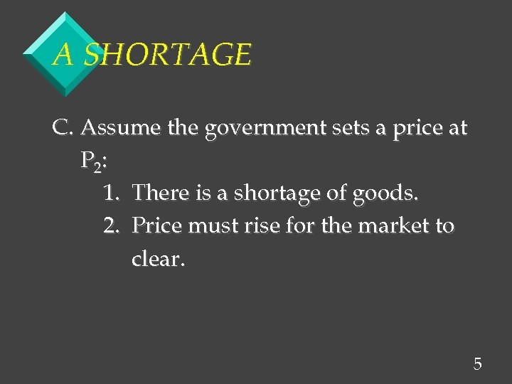 A SHORTAGE C. Assume the government sets a price at P 2: 1. There
