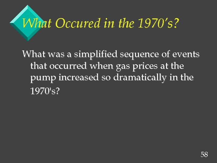 What Occured in the 1970's? What was a simplified sequence of events that occurred